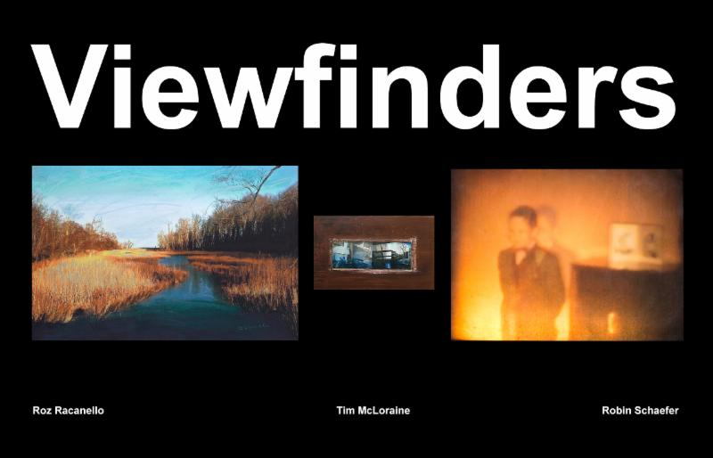 VIEWFINDERS - Roz Racanello, Tim McLoraine, and Robin Schaefer